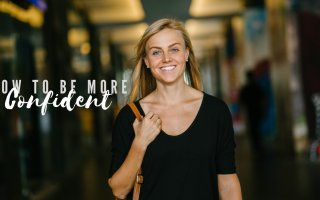 How to feel more confident in life